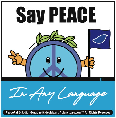 Say PEACE in any language International Kids Club Peace