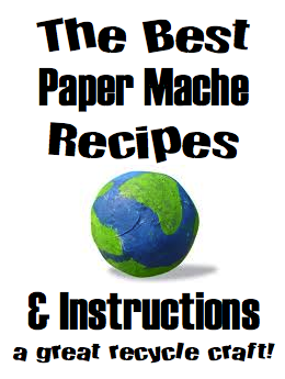 The Best Collection of Paper Mache Recipes and Instructions!